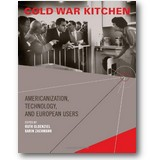 Oldenziel, Zachmann (Hg.) 2009 – Cold war kitchen