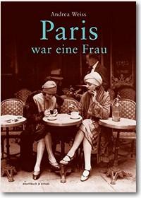 Weiss 2015 – Paris war eine Frau