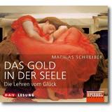 Schreiber 2009 – Das Gold in der Seele