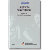 Haus der Geschichte der Bundesrepublik Deutschland (Hg.) 1998 – Ungleiche Schwestern