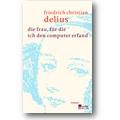 Delius 2009 – Die Frau, für die ich