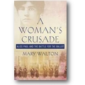 Walton 2010 – A woman's crusade