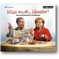 Lehnberg 2013 – Küss mich, Kanzler