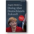 Merkel (Hg.) 2012 – Dialog über Deutschlands Zukunft
