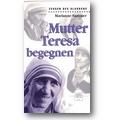 Sammer 2003 – Mutter Teresa begegnen