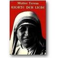 Mutter Teresa 1994 – Worte der Liebe