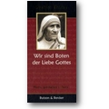 Mutter Teresa 2007 – Wir sind Boten der Liebe