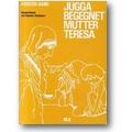 Bang 1981 – Jugga begegnet Mutter Teresa