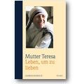Mutter Teresa 1999 – Leben, um zu lieben