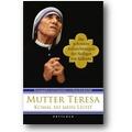Mutter Teresa 2007 – Komm, sei mein Licht