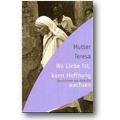 Mutter Teresa 2001 – Wo Liebe ist