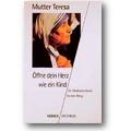 Mutter Teresa 1999 – Öffne dein Herz