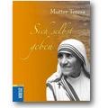 Mutter Teresa 2007 – Sich selbst geben