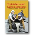 Worth 2009 – Teetotalers and saloon smashers