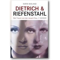 Wieland 2011 – Dietrich & Riefenstahl