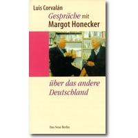 Corvalán, Honecker 2001 – Gespräche mit Margot Honecker