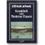 Jelinek 1987 – Krankheit oder Moderne Frauen