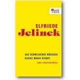Jelinek 2015 – Das schweigende Mädchen/Ulrike Maria Stuart