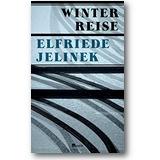 Jelinek 2015 – Winterreise