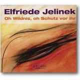 Jelinek 2004 – Oh Wildnis