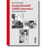 Berbig (Hg.) März 2018 – Auslaufmodell DDR-Literatur