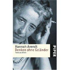 Arendt: Denken ohne Geländer