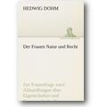 Dohm 2011 – Der Frauen Natur und Recht