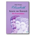 Reisinger 1998 – Elisabeth, Kaiserin von Österreich