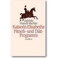 Praschl-Bichler 2002 – Kaiserin Elisabeths Fitneß- und Diät-Programm