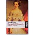 Schad 1999 – Kaiserin Elisabeth und ihre Töchter