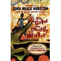 Hurston 1999 – Go gator and muddy