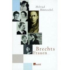 Häntzschel: Brechts Frauen