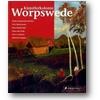 Berchtig 2006 – Künstlerkolonie Worpswede