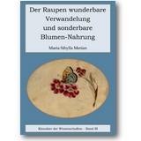 Merian 2012 – Der Raupen wunderbare Verwandelung