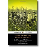 Grimké, Grimké 2014 – On Slavery and Abolitionism