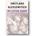Alexijewitsch 2014 – Die letzten Zeugen