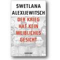 Alexijewitsch 2015 – Der Krieg hat kein weibliches