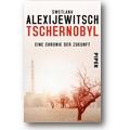 Alexijewitsch 2015 – Tschernobyl