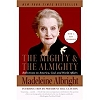 Albright 2007 – The Mighty and the Almighty