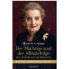 Albright 2006 – Der Mächtige und der Allmächtige