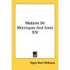Williams 2006 – Madame De Montespan And Louis
