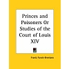 Funck-Brentano 2003 – Princes and Poisoners Or Studies