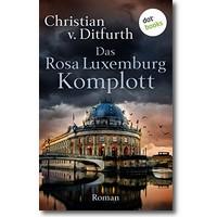 Ditfurth 2016 – Das Rosa-Luxemburg-Komplott