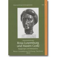 Hexelschneider 2013 – Rosa Luxemburg und Maxim Gorki