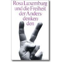Institut für Geschichte der Arbeiterbewegung (Hg.) 1990 – Rosa Luxemburg und die Freiheit