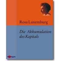 Luxemburg 2013 – Die Akkumulation des Kapitals