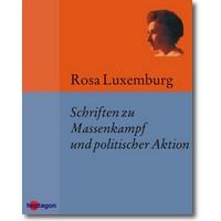 Luxemburg 2013 – Schriften zu Massenkampf und politischer