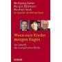 Huber, Käßmann et al. 2005 – Wenn eure Kinder morgen fragen