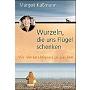 Käßmann 2005 – Wurzeln, die uns Flügel schenken