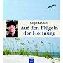 Käßmann 2006 – Auf den Flügeln der Hoffnung